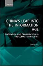 China's Leap into the Information Age: Innovation and Organization in the Computer Industry