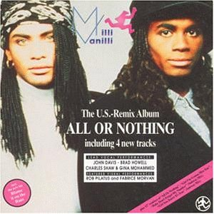 MILLI VANILLI - All Or Nothing Us Remix Album - Zortam Music