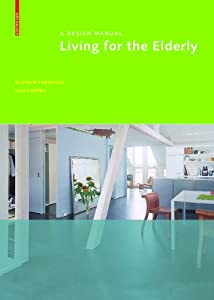 Living for the Elderly (Design Manuals) by Birkhauser
