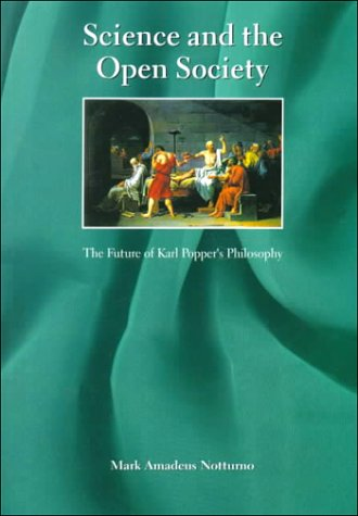 Science and the Open Society : The Future of Karl Popper's Philosophy: Mark A. Notturno: 9789639116702: Amazon.com: Books