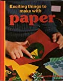 Exciting Things to Make With Paper (Look and Make Books) (0397317417) by Thomson, Ruth