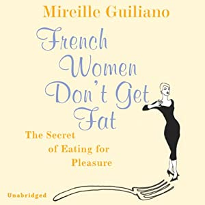 French Women Don't Get Fat Audiobook