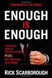 Enough Is Enough: A practical guide to political action at the local, state, and national level