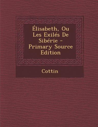 Elisabeth, Ou Les Exiles de Siberie
