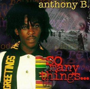Anthony B - So Many Things - Zortam Music