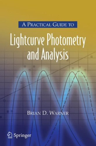 A Practical Guide To Lightcurve Photometry And Analysis (Patrick Moore'S Practical Astronomy Series)