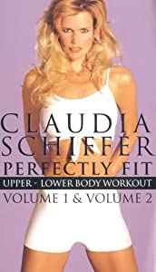 Claudia Schiffer - Perfectly Fit - Vol. 1: Upper Body Workout / Vol. 2: Lower Body Workout [VHS]
