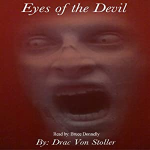 Eyes of the Devil | [Drac Von Stoller]