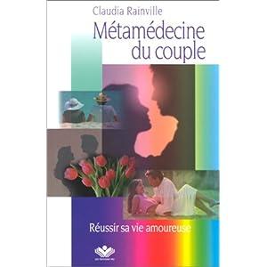 Métamédecine du couple - Réussir sa vie amoureuse 415EQ2DG9PL._SL500_AA300_