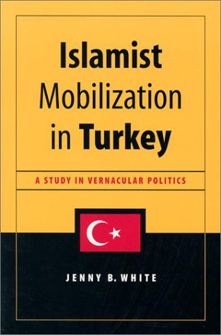 Islamist Mobilization in Turkey: A Study in Vernacular...