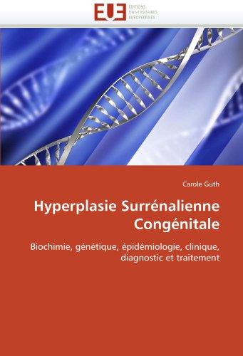 Hyperplasie Surrénalienne Congénitale: Biochimie, génétique, épidémiologie, clinique, diagnostic et traitement