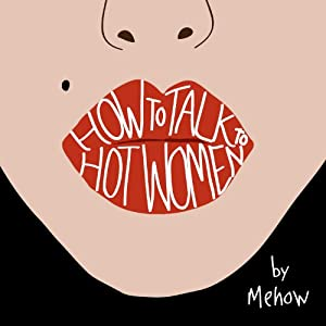 How to Talk to Hot Women Audiobook