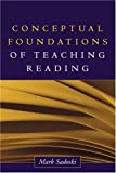 Conceptual foundations of teaching reading /