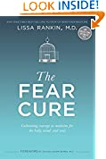 #6: The Fear Cure: Cultivating Courage as Medicine for the Body, Mind, and Soul