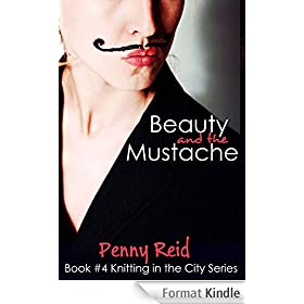 Beauty and the Mustache: A Philosophical Romance (Knitting in the City Book 4) (English Edition)