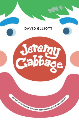 Image for Jeremy Cabbage and the Living Museum of Human Oddballs and Quadruped Delights
