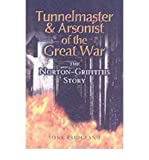 img - for [(Tunnelmaster and Arsonist of the Great War: The Norton-Griffiths Story )] [Author: Tony Bridgland] [Oct-2003] book / textbook / text book