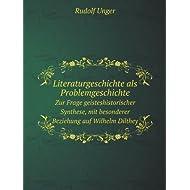 Literaturgeschichte als Problemgeschichte; zur Frage geisteshistorischer Synthese, mit besonderer Beziehung auf...