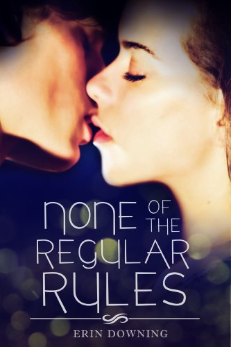 None of the Regular Rules by Erin Downing