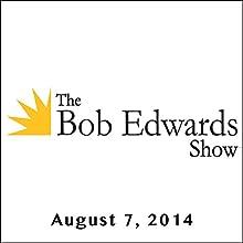 The Bob Edwards Show, Oliver Sacks and Rhett Miller, August 7, 2014  by Bob Edwards Narrated by Bob Edwards