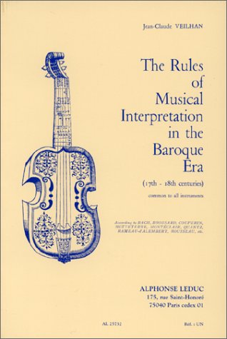 The rules of musical interpretation in the baroque era (17th-18th centuries), common to all instruments