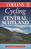 Cycling - Central Scotland: 25 Cycle Tours in and Around Central Scotland (Cycling Guide Series)