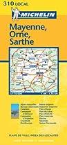 Mayenne/Orne/Sarthe (Michelin Local Maps)