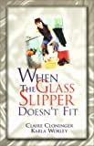 When the Glass Slipper Doesn't Fit (1563094371) by Cloninger, Claire