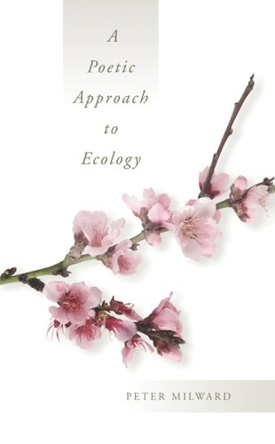 A Poetic Approach to Ecology, PETER MILWARD