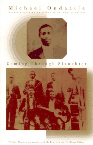 Coming Through Slaughter, MICHAEL ONDAATJE