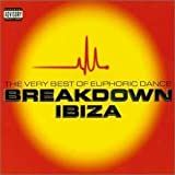 Various Artists Breakdown Ibiza - the Very Best of Euphoric Dance