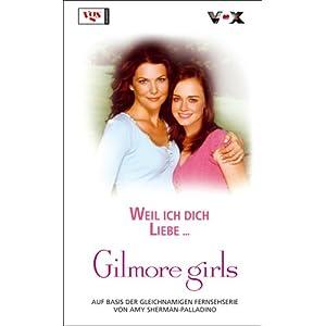 Gilmore Girls: Weil ich dich liebe...