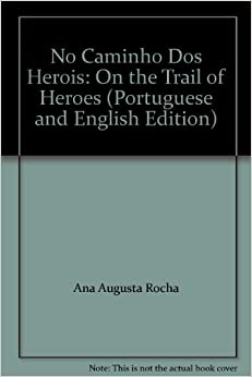 No Caminho Dos Herois: On the Trail of Heroes (Portuguese and English
