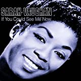 echange, troc Sarah Vaughan - If You Could See Me Now