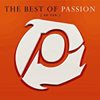 Best of Passion (So Far)