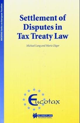 Settlement of Disputes in Tax Treaty Law (Eucotax Series on European Taxation Series)