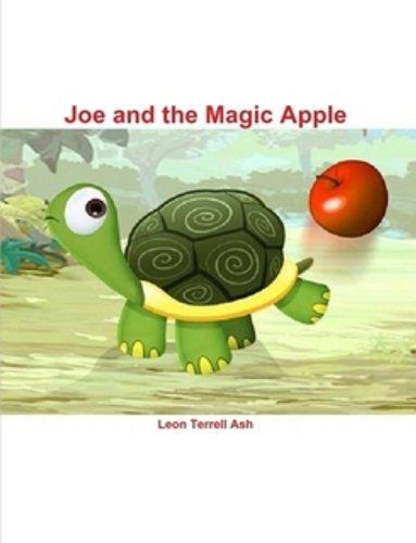 Joe and the Magic Apple by Leon Terrell Ash