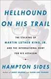 img - for Hellhound on His Trail: The Stalking of Martin Luther King, Jr. and the International Hunt for His Assassin [Hardcover] book / textbook / text book