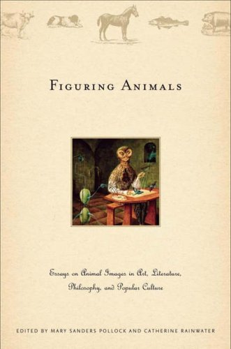 Figuring Animals: Essays on Animal Images in Art, Literature, Philosophy, and Popular Culture