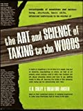 The Art and Science of Taking to the Woods (0811701093) by C. B Colby