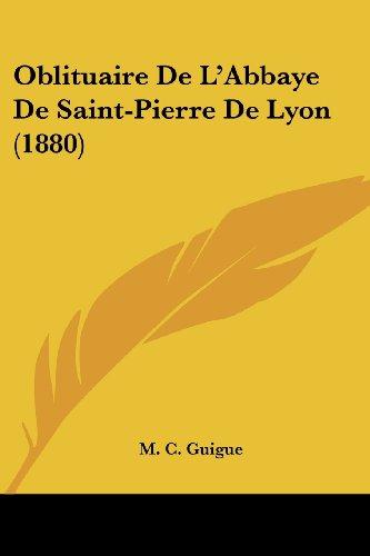 Oblituaire de L'Abbaye de Saint-Pierre de Lyon (1880)