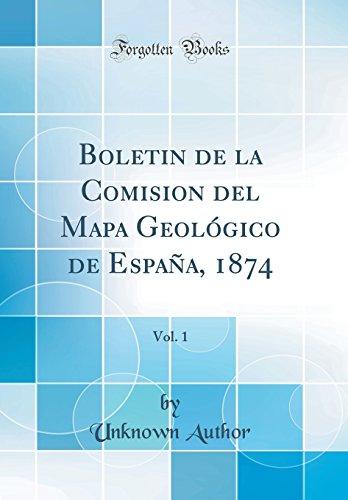 Boletin de la Comision del Mapa Geologico de España, 1874, Vol. 1 (Classic Reprint)  [Author, Unknown] (Tapa Dura)