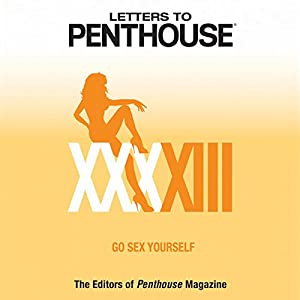 Letters to Penthouse XXXXIII: Go Sex Yourself | [Penthouse International]