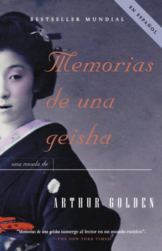Memorias de una geisha: Una Novela