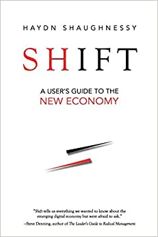 Shift: A User's Guide To The New Economy