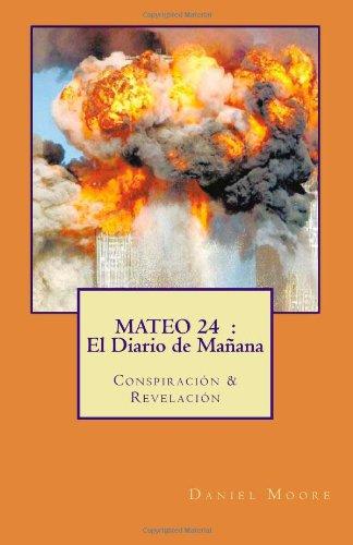 MATEO 24 : El Diario de Mañana: Conspiración & Revelación