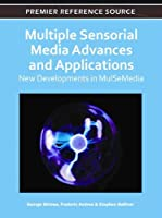 Multiple Sensorial Media Advances and Applications: New Developments in MulSeMedia Front Cover