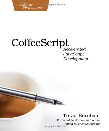 CoffeeScript: Accelerated JavaScript Development