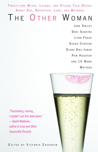 The Other Woman: Twenty-one Wives, Lovers, and Others Talk Openly About Sex, Deception, Love, and Betrayal