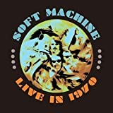 Live In 1970 by Soft Machine